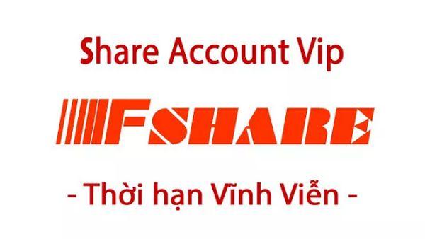 Share Acc Vip Fshare: Chia sẻ 4 tài khoản Vip Fshare 2019 đến 2022