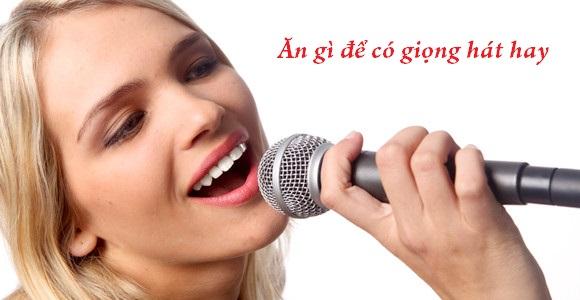 Ăn gì để hát hay?