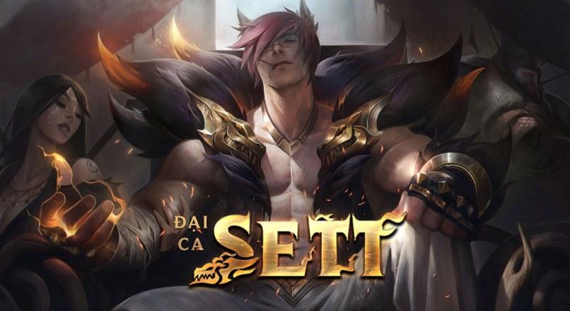 Guide Sett mùa 10: Cách chơi, bảng ngọc bổ trợ, cách lên đồ Sett mạnh nhất