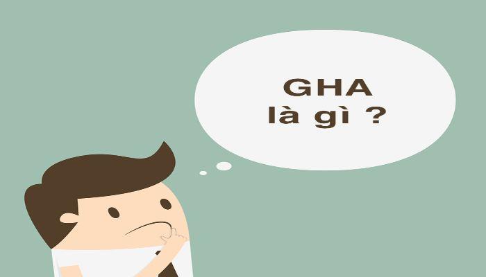 Hình 1 GHA là gì